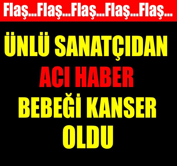 ÜNLÜ ÇİFTİN BEBEĞİ KANSER OLDU - 1