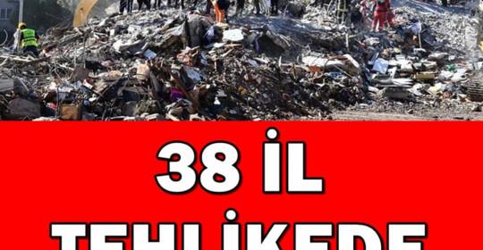 38 İL TEHLİKEDE