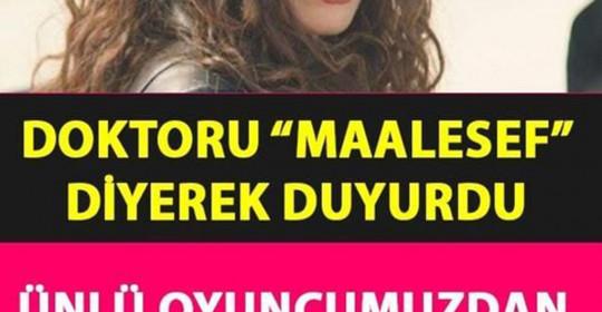 DOKTORU MAALESEF DİYEREK DUYURDU