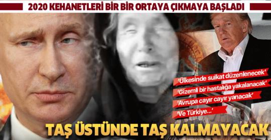 Baba Vanga'nın 2020 kehanetleri korkunç Türkiye kehanetleri ise