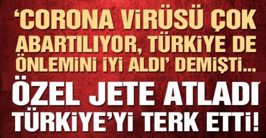 Özel Jete Atladı Türkiye'yi Terk Etti