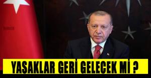 YASAKLAR GERİ GELİYOR