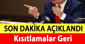 KISITLAMALAR GERİ GELDİ