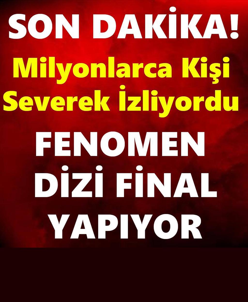 FENOMEN DİZİ FİNAL YAPIYOR - 1