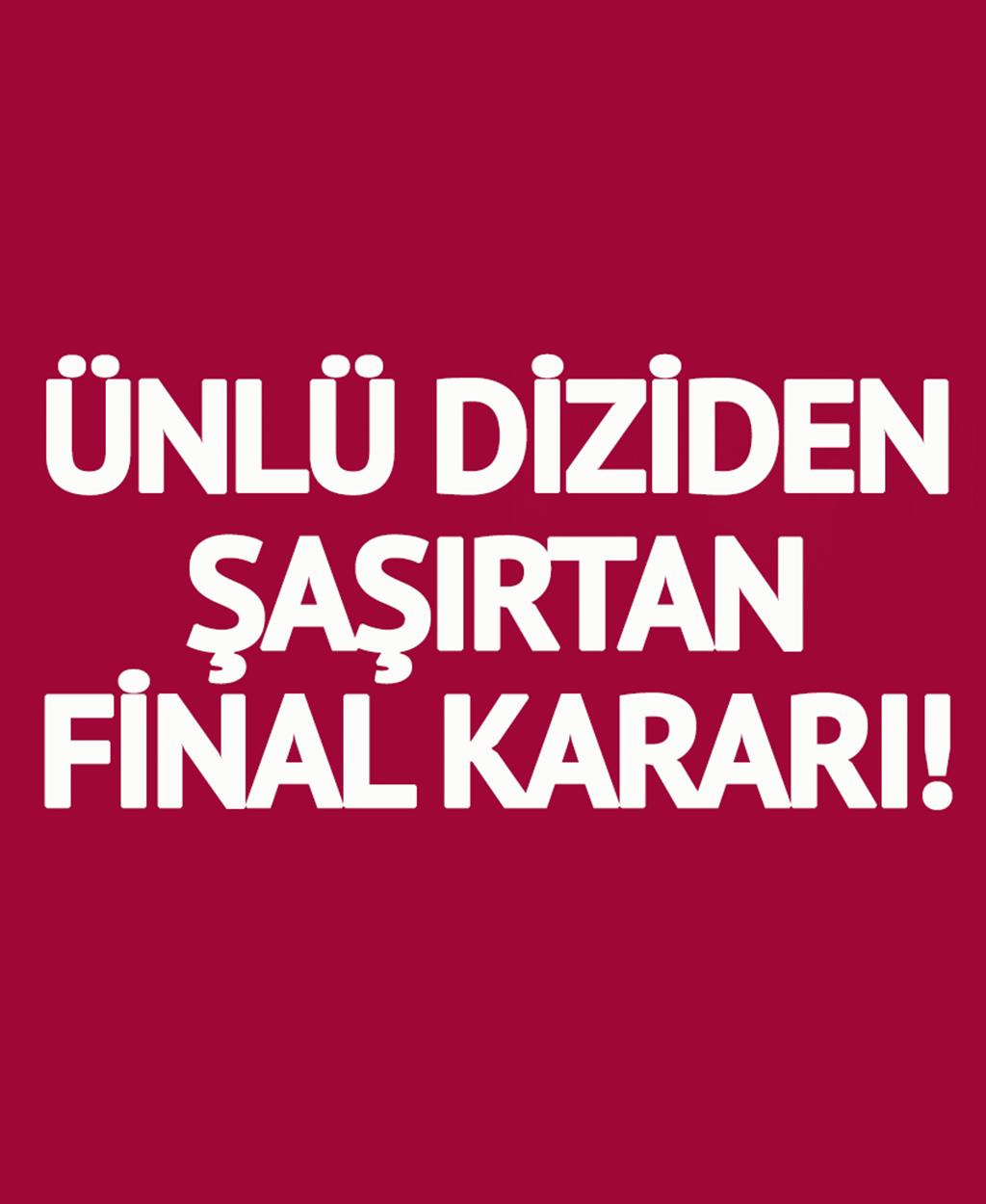 ÜNLÜ DİZİ FİNAL YAPIYOR - 1
